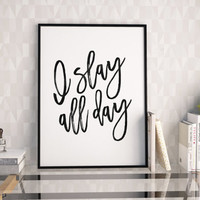 PRINTABLE Art,BEYONCE QUOTE,I Slay All Day,Beyonce Formation,Girls Room Decor,Hand Lettering,Quote Prints,Girls Bedroom Decor,Song Lyrics