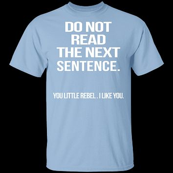 Do Not Read The Next Sentence T-Shirt