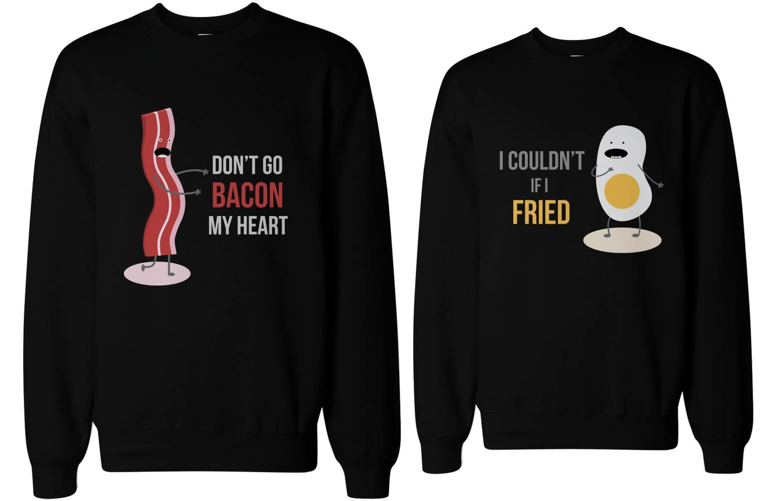 Image of Don't Go Bacon My Heart, I Couldn't If I Fried Matching Couple Sweatshirts