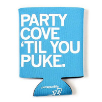 Party Cove Til You Puke Koozie