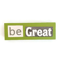 BE GREAT fridge magnet GREEN unique happy decor for any kitchen office man cave reworked jenga block