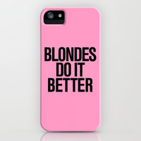 Blondes do it better pink iPhone Case by RexLambo