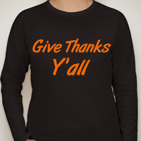 Give Thanks Y'all. Thanksgiving Long sleeve shirt. women's clothing. Holiday shirt. Thanksgiving shirt. Tops and Tees. Womens shirts.