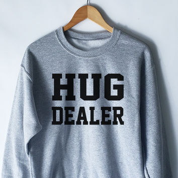 Hug Dealer Sweatshirt for Women