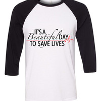 """Grey's Anatomy """"It's A Beautiful Day To Save Lives"""" Baseball Tee"""