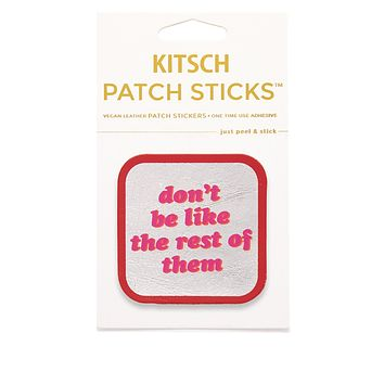 Don't Be Like The Rest Of Them Patch Stick