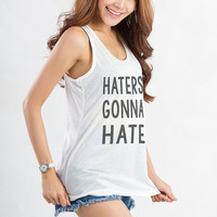 Haters gonna hate Tank Tops Women Racerback Tank Top Workout T Shirt Cool Funny Gift Trending Style Tumblr Instagram Facebook Shirt