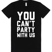 You Can't Party With Us-Female Black T-Shirt