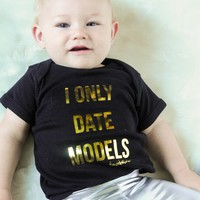 "Unisex Funny Baby Onesuit ""I Only Date Models"" Bodysuit"