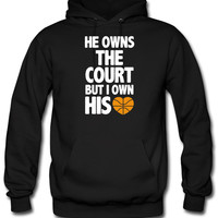 He Owns the Court (Basketball) hoodie
