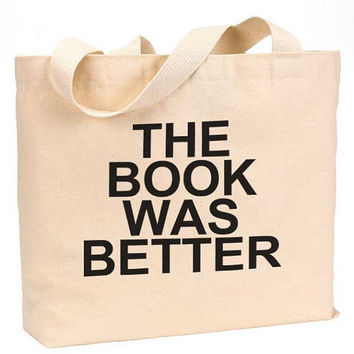 """The Book was better Cotton Canvas Jumbo Tote Bag 18""""w x 11""""h"""