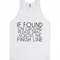 If Found On Ground Please Drag Across The Finish Line Tank Top