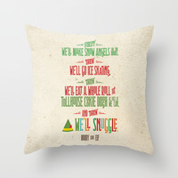 Buddy the Elf! And then...we'll snuggle. Throw Pillow by Noonday Design