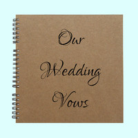 Our Wedding Vows - Book, Large Journal, Personalized Book, Personalized Journal, , Sketchbook, Scrapbook, Smashbook