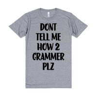 Dont Tell Me How To Grammer (Grammar)