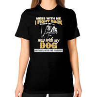 Dont mess my dog Unisex T-Shirt (on woman)