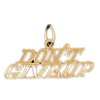 14K GOLD SAYING CHARM - DONT'T GIVE UP #10506