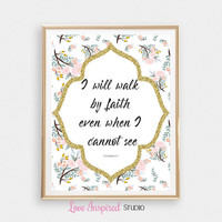 Bible Quote Christian Wall Art I Walk In Faith Printable Gold Foil Inspirational Quote Bible Verse Corinthians 5:7 Christmas Gift