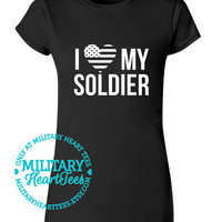 I Love My Soldier TShirt, Army, Air Force, Marines, Navy, Military Wife, Fiance, Girlfriend, Workout