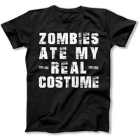 Zombies Ate My Real Costume - T Shirt