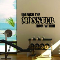 Unleash the Monster Quote Fitness Health Work Out Gym Decal Sticker Wall Vinyl Art Wall Room Decor Weights Motivation Inspirational