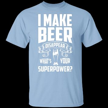 I Make Beer Disappear T-Shirt