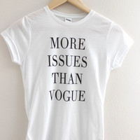 More Issues Than Vogue Graphic Junior's Tee