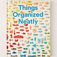 Things Organized Neatly: The Art Of Arranging The Everyday By Austin Radcliffe - Urban Outfitters