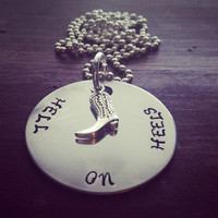 Hand Stamped Aluminum Necklace with Hell On Heels