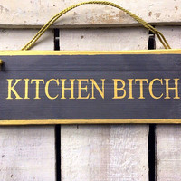 Funny Kitchen Sign. Kitchen Sign. Funny Gift. Kitchen Bitch. Rustic Sign. Funny Sign. Unique Gift.