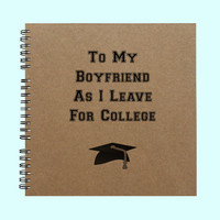 To My Boyfriend As I Leave For College - Book, Large Journal, Personalized Book, Personalized Journal, , Sketchbook, Scrapbook, Smashbook