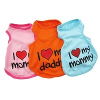 Fashion Pet Dog T Shirt Summer Clothes Cotton Puppy Vest Cute Pet Clothing I Love My Mommy Daddy Size S-XXL