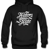 Haters Gonna Hate this Hoodie