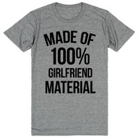 Made Out of 100% Girlfriend Material
