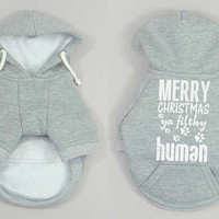 Custom Dog Sweatshirts. Merry Christmas Ya Filthy Human Dog Sweater. Small Pet Clothes. Christmas Gift Idea.