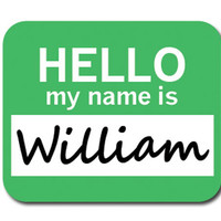 William Hello My Name Is Mouse Pad
