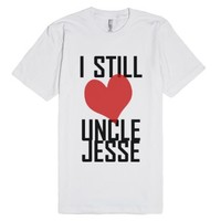 I Still Love Uncle Jesse Tee-Unisex White T-Shirt