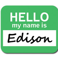 Edison Hello My Name Is Mouse Pad