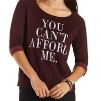 Can't Afford Me Graphic Sweatshirt by Charlotte Russe - Oxblood