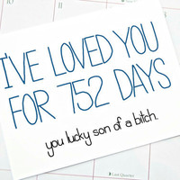 Funny Anniversary Card - I've Loved You For xxx Days, You Lucky Son of a Bitch. Love card. Customizable card.
