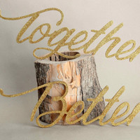 Gold Glitter Better Together chair signs, Wedding Chair Signs, gold glitter wedding chair decoration,  glitter decor, gold glitter letters