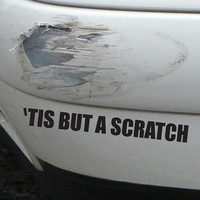 Tis But A Scratch Funny Bumper Sticker Vinyl Decal Accident JDM Honda Acura Dope Euro Turbo