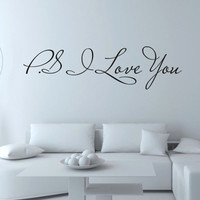 """P.S. I Love You"" Removable Vinyl Wall Decal Stickers"