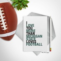 I Love You More Than Michigan State Loves Football greeting card