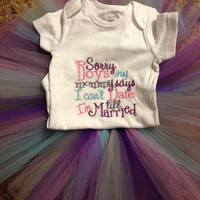Embroidered shirt & tutu set- sorry boys mommy says I can't date till I'm married- size newborn to 5t