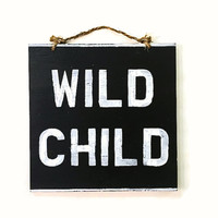 Wild Child Wood Sign