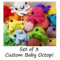 Choose Your Own Baby Octopus - Set of 3 Deal - Buy two, get one 50% off - ANY COLOR, Made to Order - Amigurumi Crochet Plushies