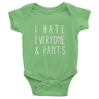 I hate everyone and pants, Infant, one-piece baby, shower gift, Baby Onesuit, Onesuit, baby boy, baby girl, new baby, funny