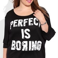Plus Size Dolman Top with Perfect is Boring Screen and Slash Back