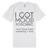 mood poisoning-Unisex White T-Shirt